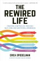 Cover for The Rewired Life: Creating a Better Life Through Self-care and Emotional Aw...