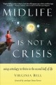 Cover for Midlife is not a crisis: using astrology to thrive in the second half of li...