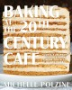Cover for Baking at the 20th Century Cafe: iconic European desserts from linzer torte...