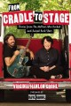 Cover for From cradle to stage: stories from the mothers who rocked and raised rock s...