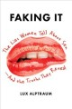 Cover for Faking it: the lies women tell about sex--and the truths they reveal
