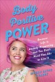 Cover for Body positive power: because life is already happening and you don't need f...