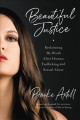 Cover for Beautiful justice: reclaiming my worth after human trafficking and sexual a...