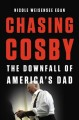 Cover for Chasing Cosby: the downfall of America's dad