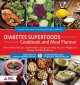 Cover for Diabetes superfoods cookbook and meal planner: power-packed recipes and mea...