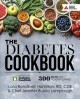 Cover for The diabetes cookbook: 300 recipes for healthy living powered by the Diabet...