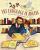 Cover for The language of angels: a story about the reinvention of Hebrew