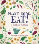 Cover for Plant, cook, eat!: a children's cookbook