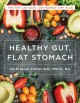 Cover for Healthy gut, flat stomach: the fast and easy low-FODMAP diet plan
