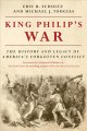 Cover for King Philip's War: the history and legacy of America's forgotten conflict