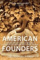 Cover for American founders: how people of African descent established freedom in the...