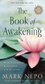 Cover for The Book of Awakening: Having the Life You Want by Being Present to the Lif...