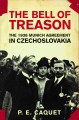 Cover for The bell of treason: the 1938 Munich agreement in Czechoslovakia