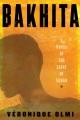 Cover for Bakhita: a novel of the Saint of Sudan