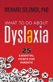 Cover for What to do about dyslexia: 25 essential points for parents