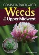 Cover for Common backyard weeds of the upper Midwest