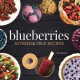 Cover for Blueberries: 50 Tried and True Recipes