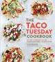 Cover for The taco Tuesday cookbook: 52 tasty taco recipes to make every week the bes...