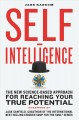 Cover for Self-intelligence: the new science-based approach for reaching your true po...