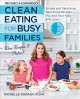 Cover for Clean Eating for Busy Families: Simple and Satisfying Real-food Recipes You...