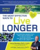 Cover for The most effective ways to live longer: the surprising, unbiased truth abou...