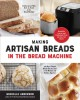 Cover for Making artisan breads in the bread machine: beautiful loaves and flatbreads...