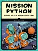 Cover for Mission Python: code a space adventure game!