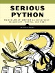 Cover for Serious Python: black-belt advice on deployment, scalability, testing, and ...