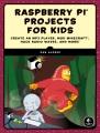 Cover for Raspberry Pi Home Hacks: Spy on Your Family, Build Arcade Games, Mod Minecr...