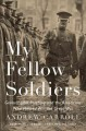 Cover for My fellow soldiers: General John Pershing and the Americans who helped win ...