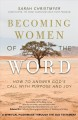 Cover for Becoming women of the word: how to answer God's call with purpose and joy a...