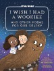 Cover for I wish I had a Wookiee: and other poems for our galaxy