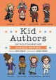 Cover for Kid authors: true tales of childhood from famous writers