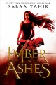 Cover for An ember in the ashes: a novel