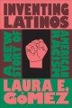 Cover for Inventing Latinos: a new story of American racism