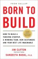 Cover for Born to build: how to build a thriving startup, a winning team, new custome...