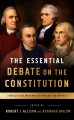 Cover for The essential debate on the Constitution: Federalist and Antifederalist spe...