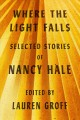 Cover for Where the light falls: selected stories of Nancy Hale
