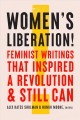 Cover for Women's liberation!: Feminist writings that inspired a revolution & still c...