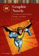 Cover for Graphic novels: a guide to comic books, manga, and more