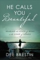 Cover for He calls you beautiful: hearing the voice of Jesus in the Song of Songs