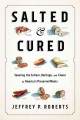 Cover for Salted and cured: savoring the culture, heritage, and flavor of America's p...