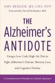 Cover for The Alzheimer's antidote: using a low-carb, high-fat diet to fight Alzheime...