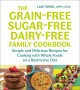 Cover for The grain-free, sugar-free, dairy-free family cookbook: simple and deliciou...