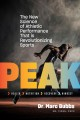 Cover for Peak: the new science of athletic performance that is revolutionizing sport...