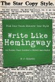 Cover for Write Like Hemingway: Find Your Voice, Discover Your Style Using the 10 Rul...