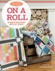 """Cover for On a roll: 14 quilts that start with 2 1/2"""" strips"""