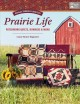 Cover for Prairie life: patchwork quilts, runners & more