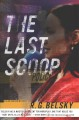 Cover for The last scoop / R.G. Belsky.