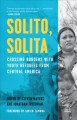 Cover for Solito, solita: crossing borders with youth refugees from Central America